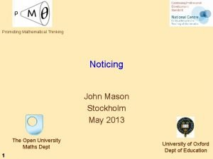 Promoting Mathematical Thinking Noticing John Mason Stockholm May