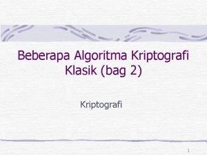 Beberapa Algoritma Kriptografi Klasik bag 2 Kriptografi 1