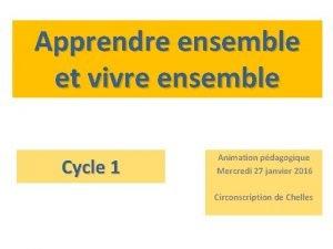 Apprendre ensemble et vivre ensemble Cycle 1 Animation