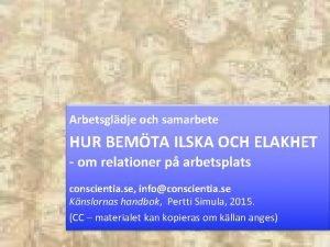 Arbetsgldje och samarbete HUR BEMTA ILSKA OCH ELAKHET