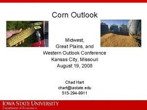 Corn Outlook Midwest Great Plains and Western Outlook
