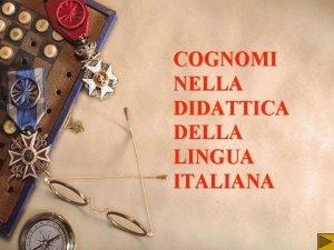 COGNOMI NELLA DIDATTICA DELLA LINGUA ITALIANA INTRODUZIONE w