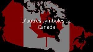 Dautres symboles du Canada VI Lhymne national du