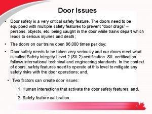 Door Issues Door safety is a very critical