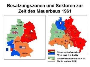 Besatzungszonen und Sektoren zur Zeit des Mauerbaus 1961