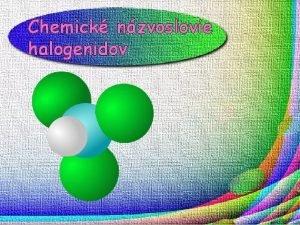 Chemick nzvoslovie halogenidov o s to chemick vzorce