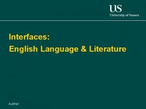 Interfaces English Language Literature Author English DeptsSchools in