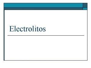 Electrolitos SODIO Composicin de los lquidos corporales El