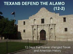 TEXANS DEFEND THE ALAMO 12 2 13 Days