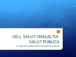 UD 1 SALUT I MALALTIA SALUT PBLICA C