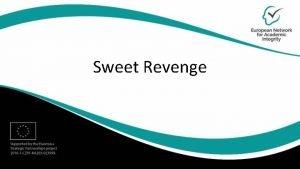 Sweet Revenge Sweet Revenge basic information Target audience