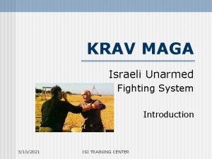 KRAV MAGA Israeli Unarmed Fighting System Introduction 3102021