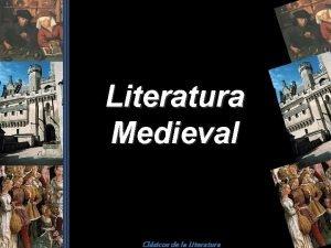 Literatura Medieval Clsicos de la Literatura Literatura Medieval