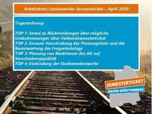 Arbeitskreis Landesweites Semestericket April 2020 Tagesordnung TOP 1