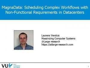 Magna Data Scheduling Complex Workflows with NonFunctional Requirements