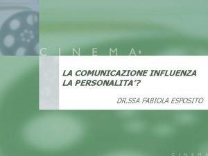 LA COMUNICAZIONE INFLUENZA LA PERSONALITA DR SSA FABIOLA