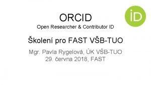 ORCID Open Researcher Contributor ID kolen pro FAST