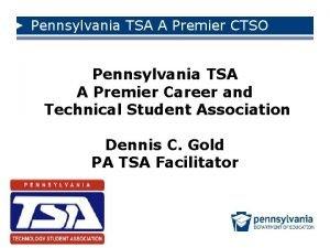 Pennsylvania TSA A Premier CTSO Pennsylvania TSA A
