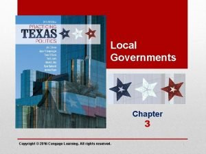 Local Governments Chapter 3 Copyright 2016 Cengage Learning