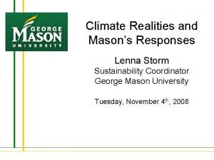 Climate Realities and Masons Responses Lenna Storm Sustainability