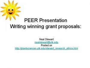 PEER Presentation Writing winning grant proposals Neal Stewart