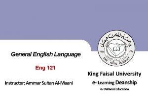 General English Language Eng 121 King Faisal University