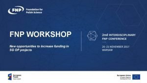 FNP WORKSHOP New opportunities to increase funding in