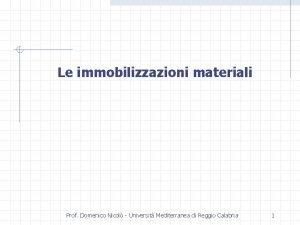 Le immobilizzazioni materiali Prof Domenico Nicol Universit Mediterranea