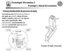 Tecnologia Meccanica 2 Tecnologie e Sistemi di Lavorazione
