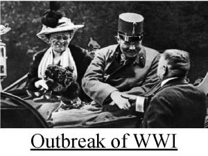 Outbreak of WWI From 1914 to 1919 World