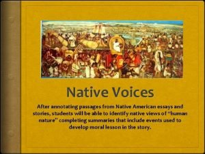 Native Voices After annotating passages from Native American