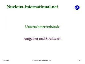 NucleusInternational net Unternehmerverbnde Aufgaben und Strukturen 042008 NucleusInternational