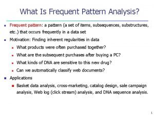 What Is Frequent Pattern Analysis n Frequent pattern