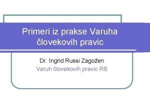 Primeri iz prakse Varuha lovekovih pravic Dr Ingrid