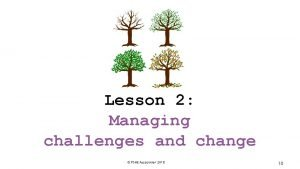 Lesson 2 Managing challenges and change PSHE Association
