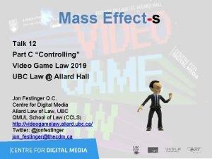 Mass Effects Talk 12 Part C Controlling Video