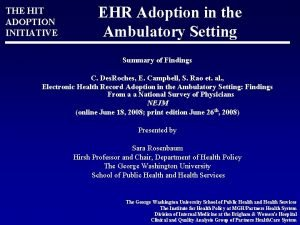 THE HIT ADOPTION INITIATIVE EHR Adoption in the