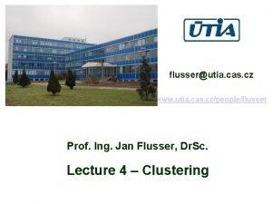 flusserutia cas cz www utia cas czpeopleflusser Prof
