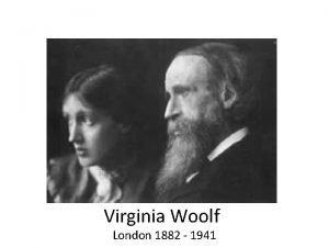 Virginia Woolf London 1882 1941 1882 born in