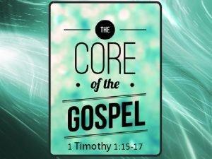 1 Timothy 1 15 17 1 Timothy 1