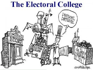 The Electoral College True or False The candidate