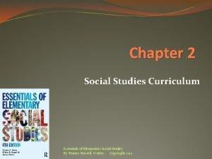 Chapter 2 Social Studies Curriculum Essentials of Elementary