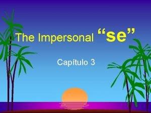 The Impersonal Captulo 3 se Ejemplo Ejemplo 2