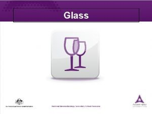 Glass Module Outcomes What is glass Definitions of