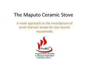 The Maputo Ceramic Stove A novel approach to