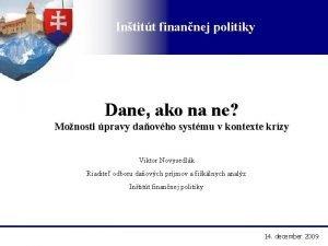 Intitt finannej politiky Dane ako na ne Monosti