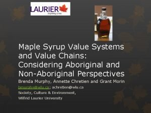 Maple Syrup Value Systems and Value Chains Considering