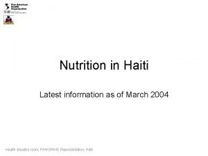 Nutrition in Haiti Latest information as of March