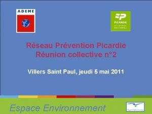 Rseau Prvention Picardie Runion collective n 2 Villers