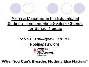 Asthma Management in Educational Settings Implementing System Change
